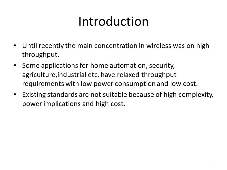 Introduction Until recently the main concentration In wireless was on high throughput.
