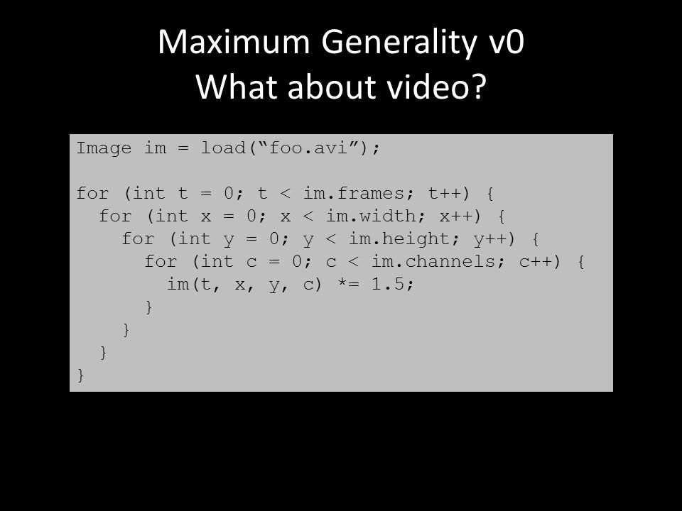 Maximum Generality v0 What about video.