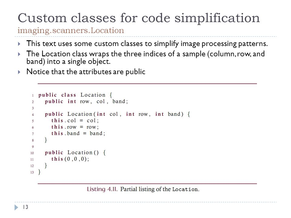 Custom classes for code simplification imaging.scanners.Location  This text uses some custom classes to simplify image processing patterns.
