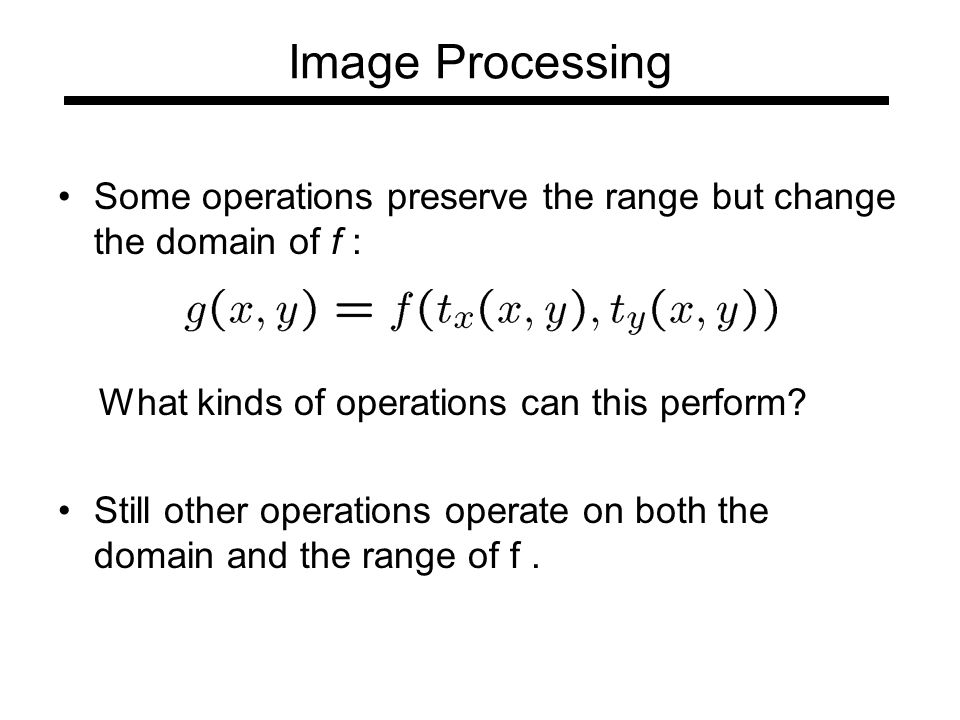 Some operations preserve the range but change the domain of f : What kinds of operations can this perform.