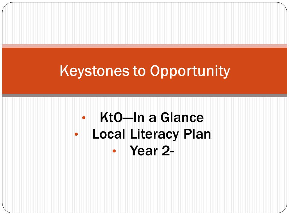 KtO—In a Glance Local Literacy Plan Year 2- Keystones to Opportunity
