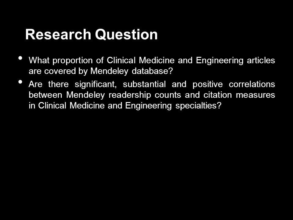 Research Question What proportion of Clinical Medicine and Engineering articles are covered by Mendeley database.