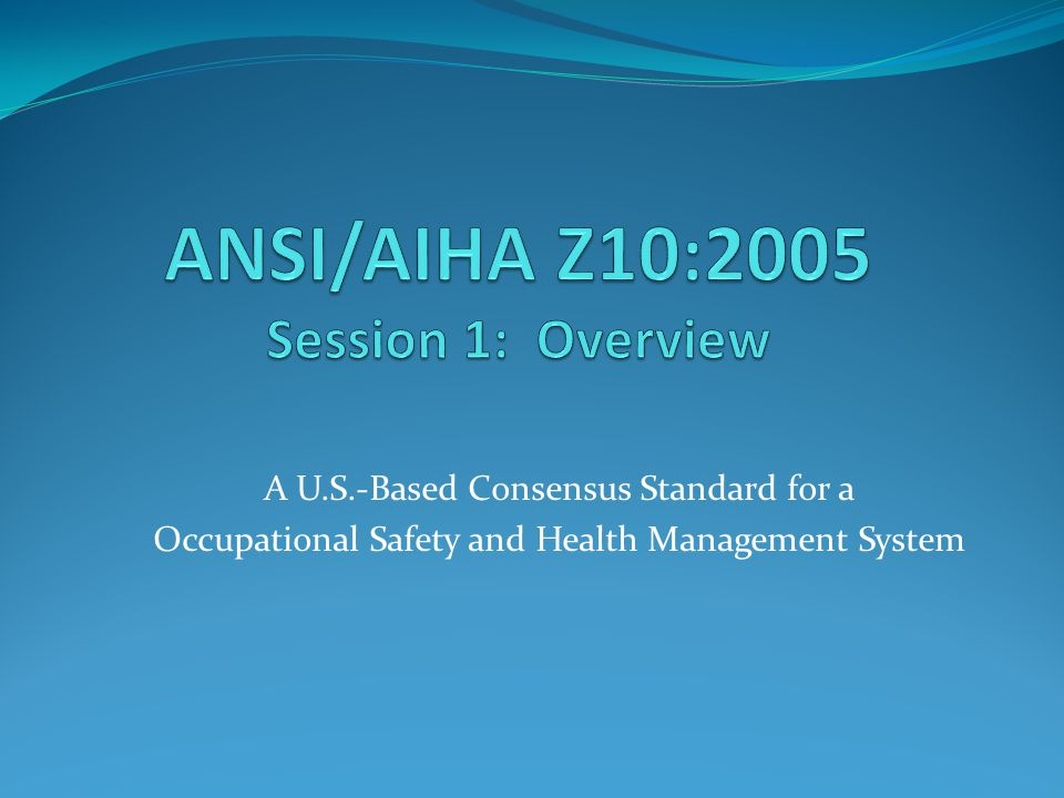 A U.S.-Based Consensus Standard for a Occupational Safety and Health Management System