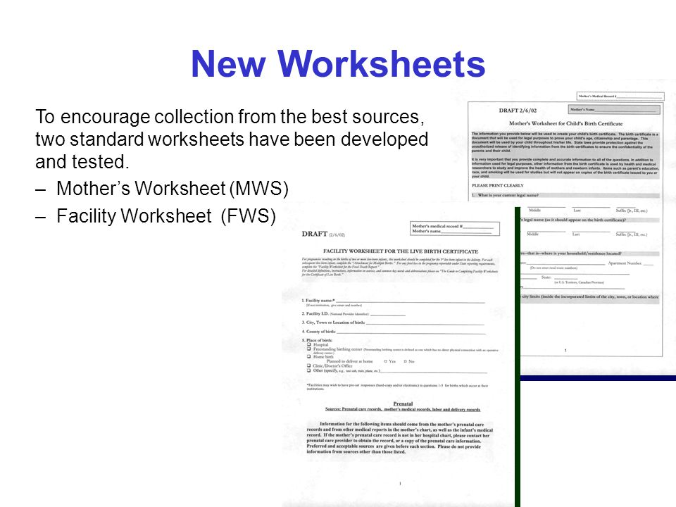 New Worksheets To encourage collection from the best sources, two standard worksheets have been developed and tested.