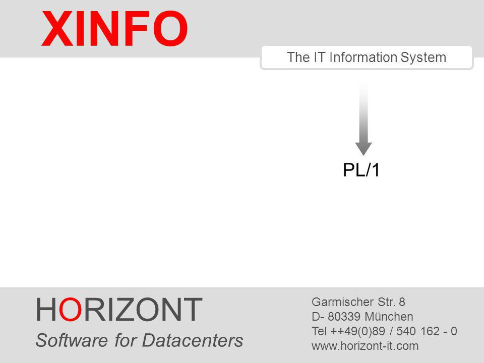 HORIZONT 1 XINFO ® The IT Information System PL/1 HORIZONT Software for Datacenters Garmischer Str.