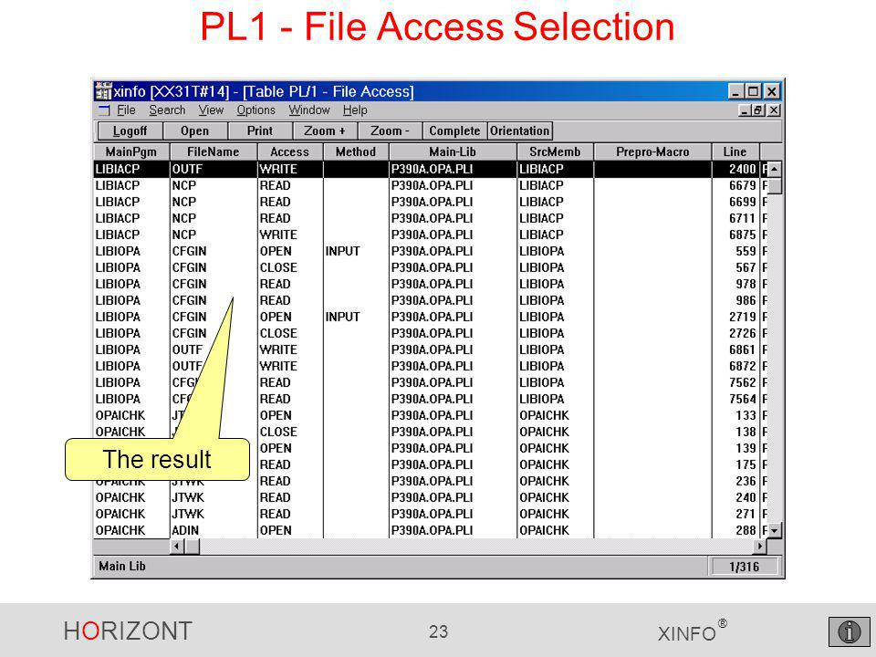 HORIZONT 23 XINFO ® PL1 - File Access Selection The result