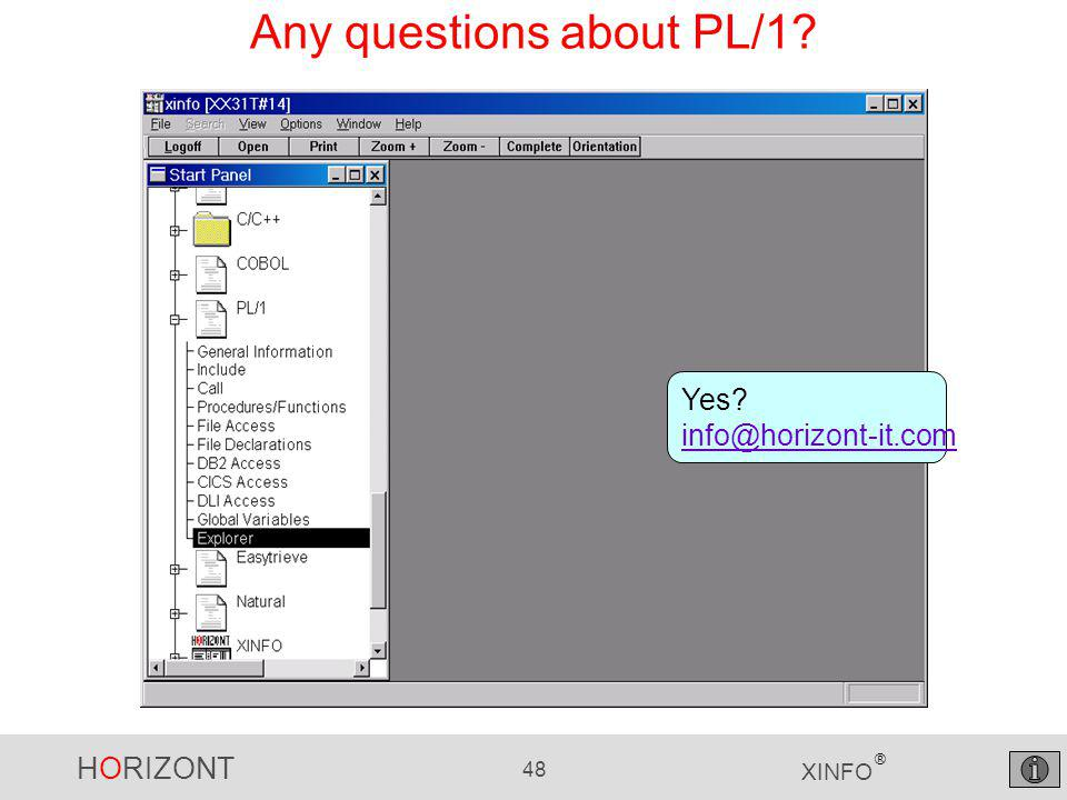 HORIZONT 48 XINFO ® Any questions about PL/1 Yes info@horizont-it.com