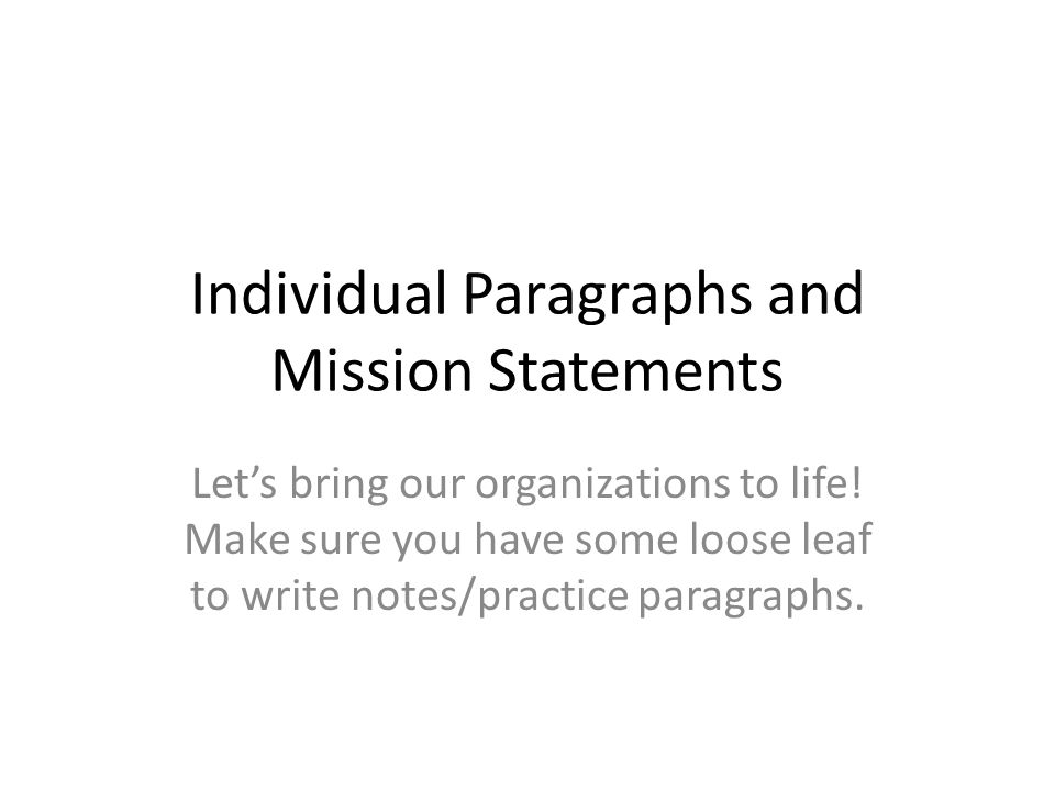 Individual Paragraphs and Mission Statements Let's bring our organizations to life.