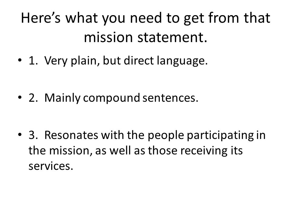 Here's what you need to get from that mission statement.