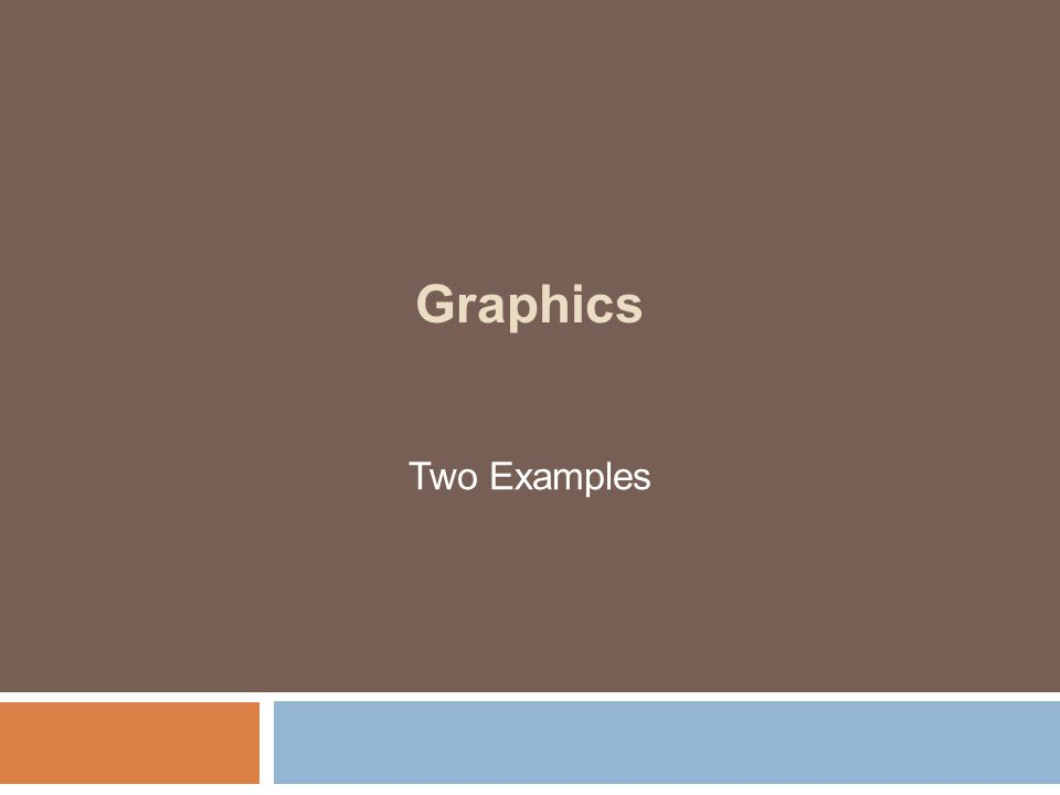Graphics Two Examples