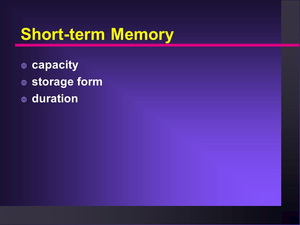 Short-term Memory  capacity  storage form  duration