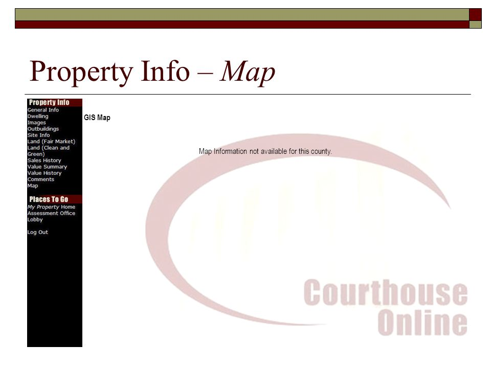 Property Info – Map GIS Map Map Information not available for this county.