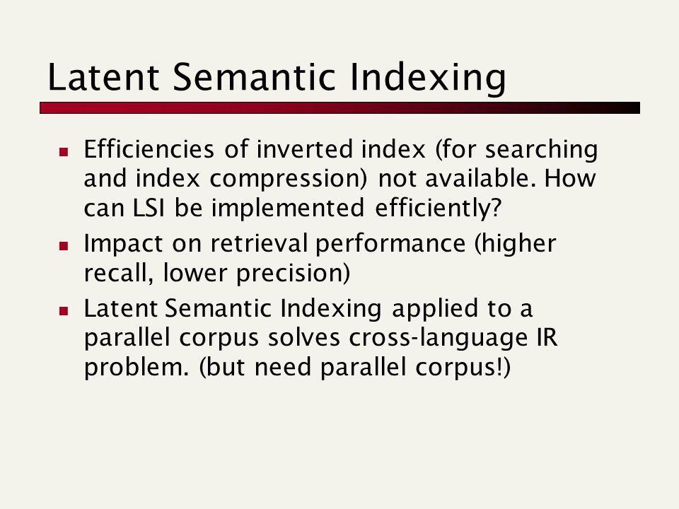 Latent Semantic Indexing Efficiencies of inverted index (for searching and index compression) not available.