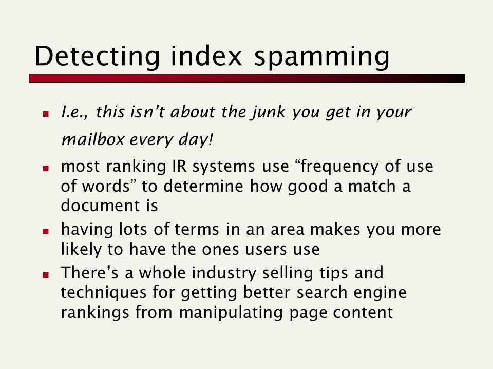 Detecting index spamming I.e., this isn't about the junk you get in your mailbox every day.
