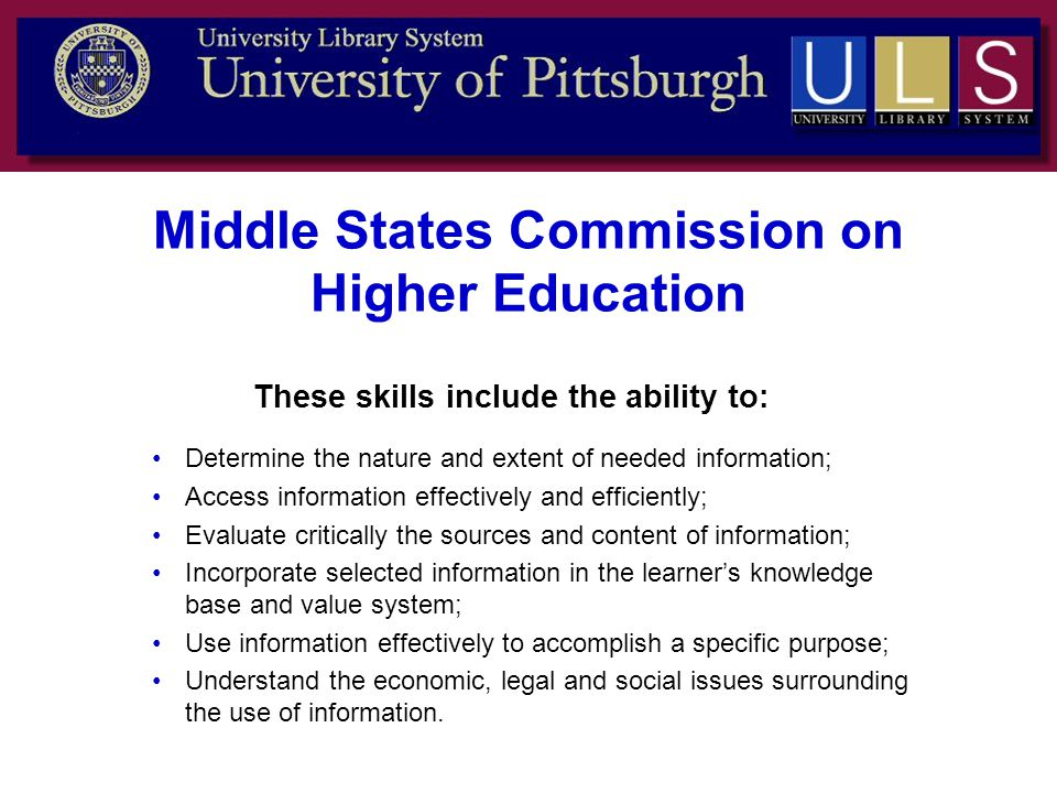 These skills include the ability to: Determine the nature and extent of needed information; Access information effectively and efficiently; Evaluate critically the sources and content of information; Incorporate selected information in the learner's knowledge base and value system; Use information effectively to accomplish a specific purpose; Understand the economic, legal and social issues surrounding the use of information.