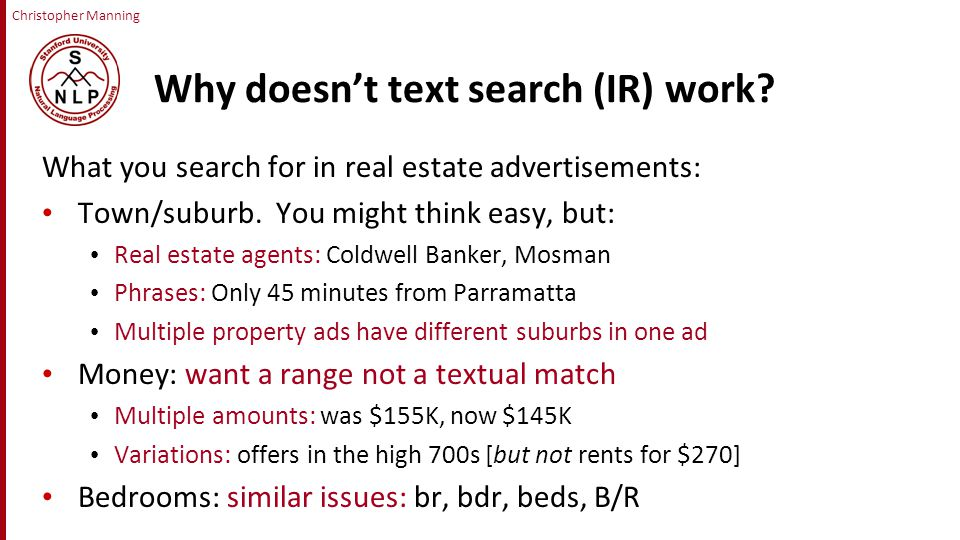 Why doesn't text search (IR) work. What you search for in real estate advertisements: Town/suburb.