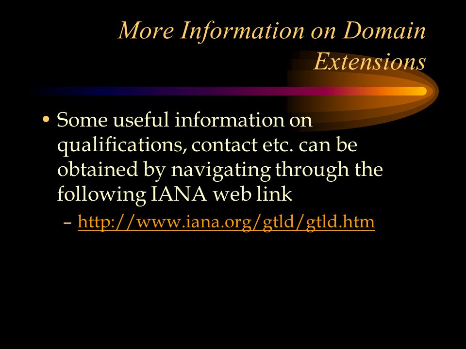 More Information on Domain Extensions Some useful information on qualifications, contact etc.