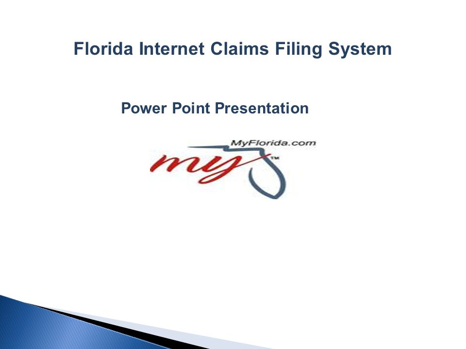 Florida Internet Claims Filing System Power Point Presentation