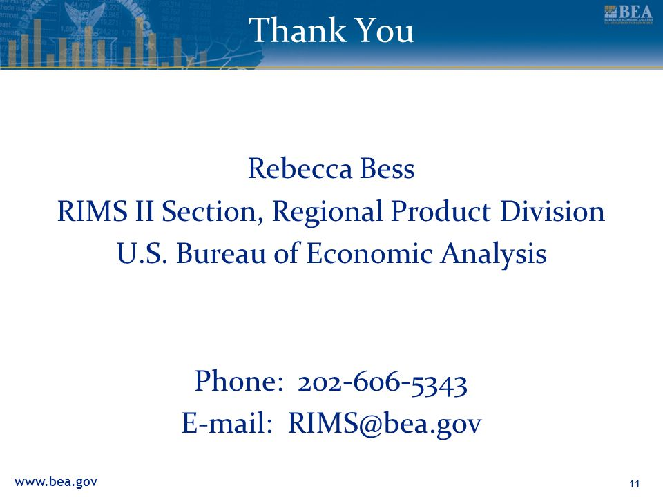www.bea.gov 11 Thank You Rebecca Bess RIMS II Section, Regional Product Division U.S.