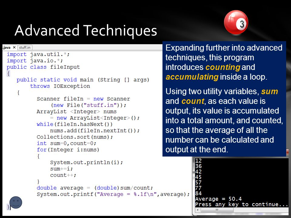 Advanced Techniques Lesson 3B - File Input17 Expanding further into advanced techniques, this program introduces counting and accumulating inside a loop.