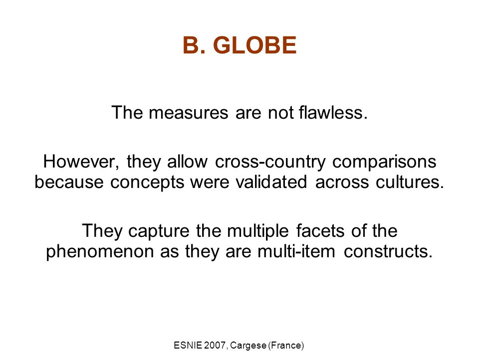 ESNIE 2007, Cargese (France) B. GLOBE The measures are not flawless.