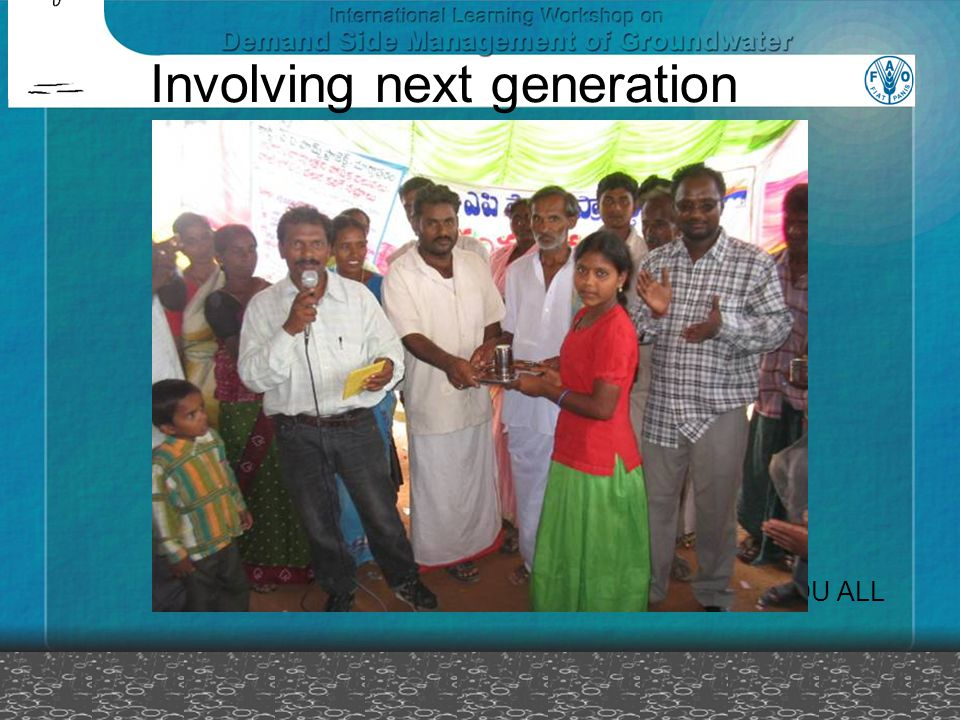 Involving next generation THANK YOU ALL