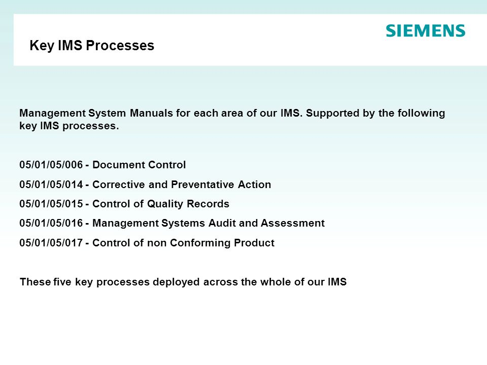 Key IMS Processes Management System Manuals for each area of our IMS.