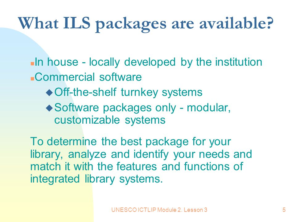 UNESCO ICTLIP Module 2. Lesson 35 What ILS packages are available.