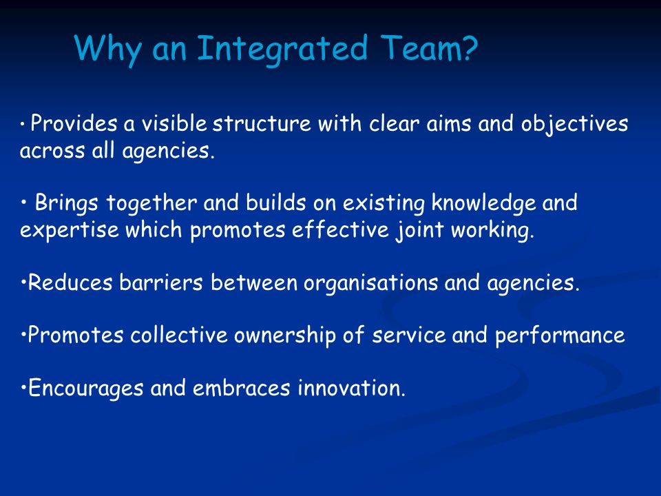 Provides a visible structure with clear aims and objectives across all agencies.