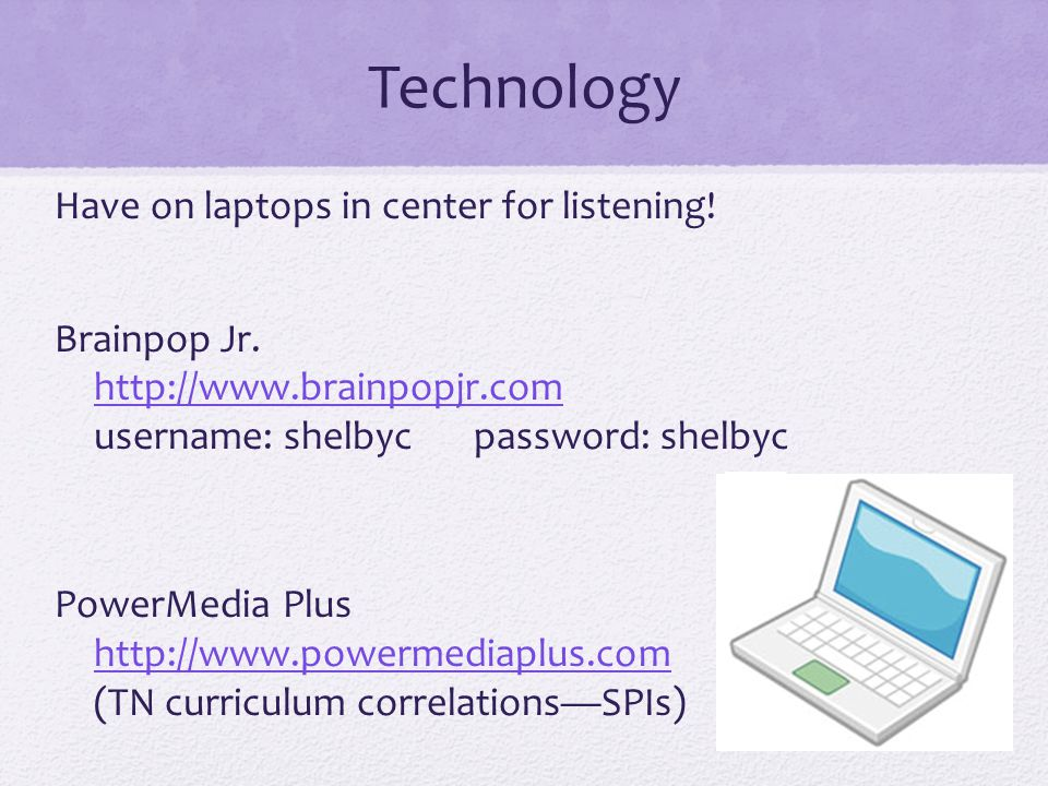 Technology Have on laptops in center for listening.
