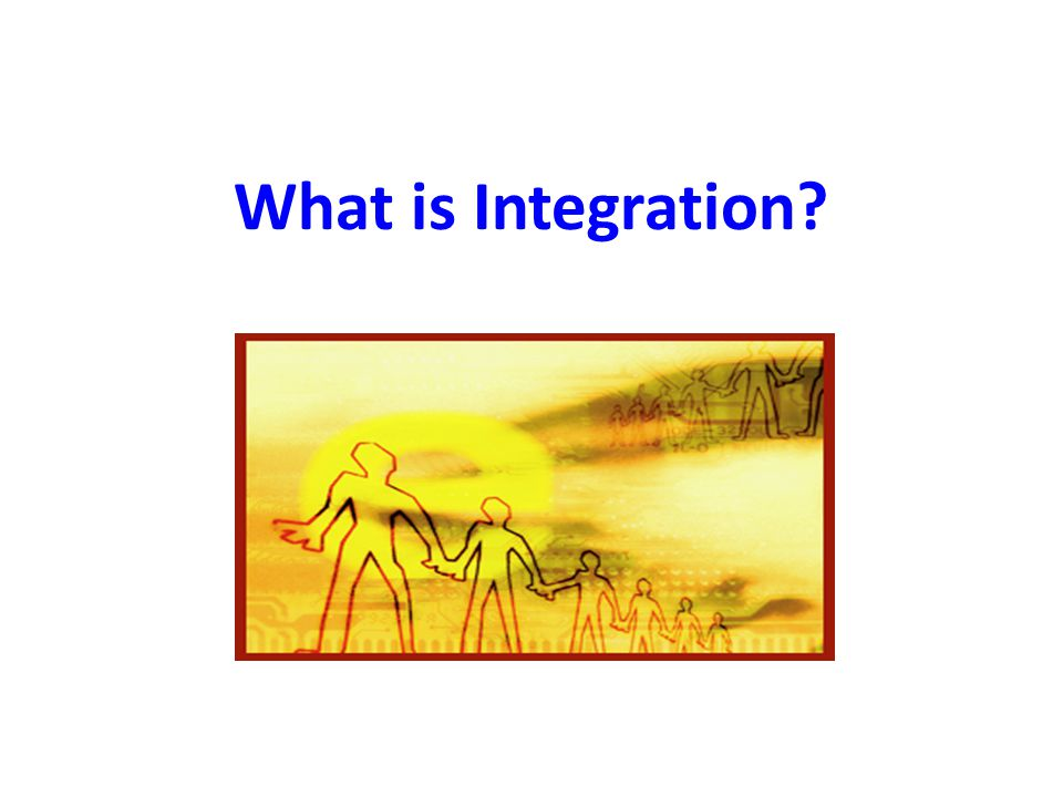 What is Integration