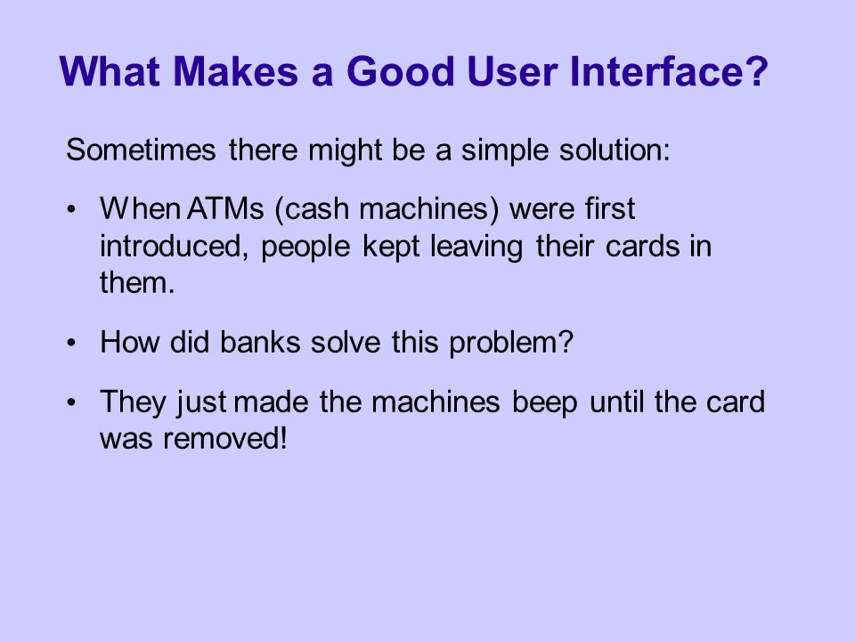 What Makes a Good User Interface.