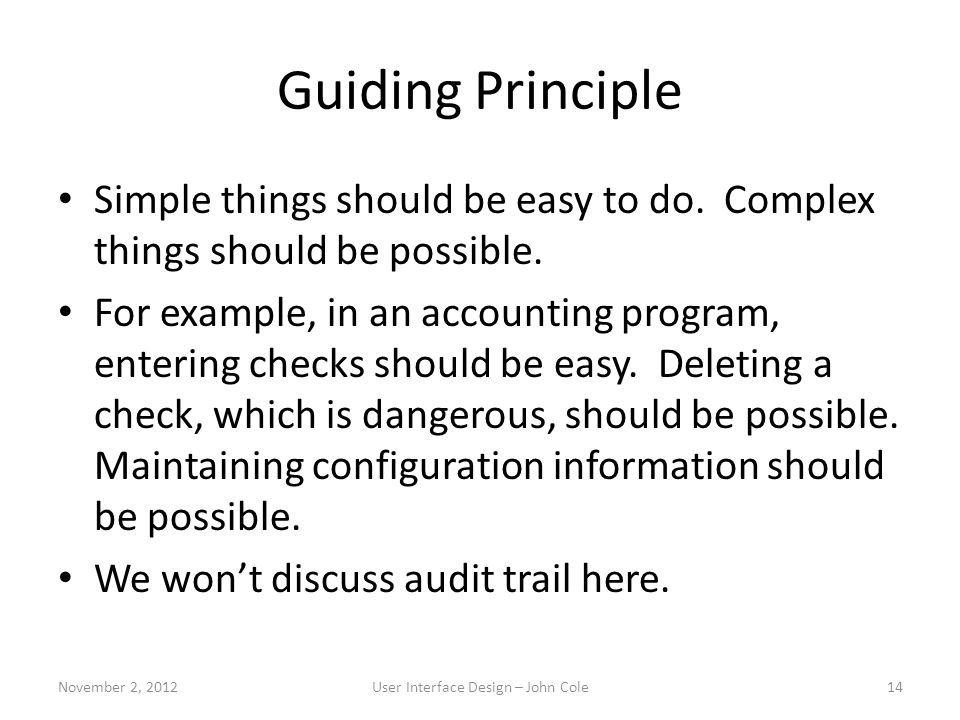 Guiding Principle Simple things should be easy to do.