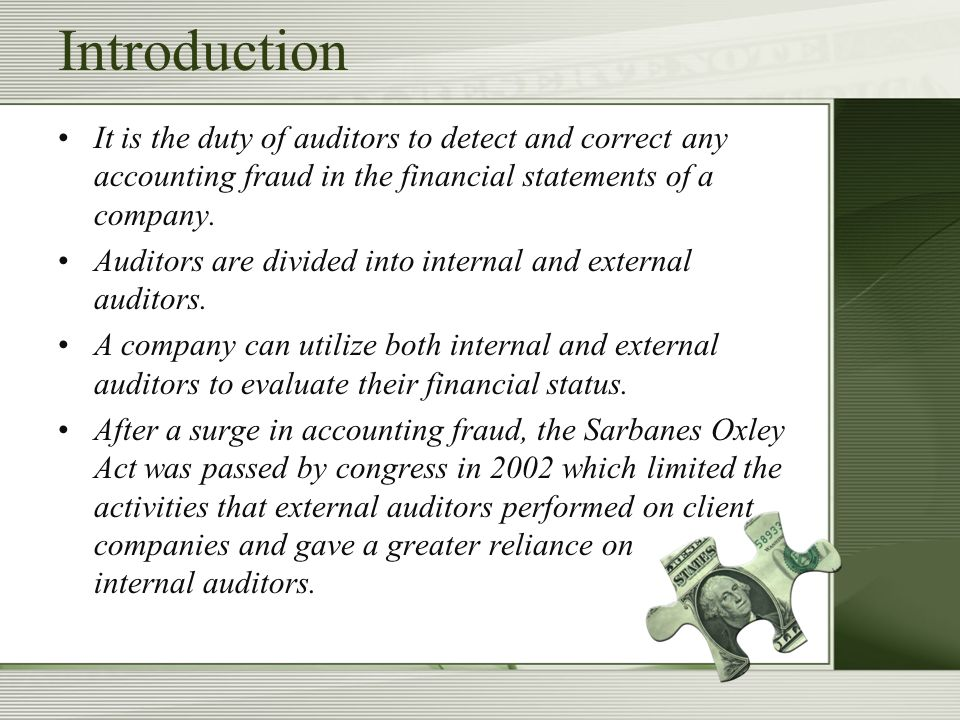 Introduction It is the duty of auditors to detect and correct any accounting fraud in the financial statements of a company.