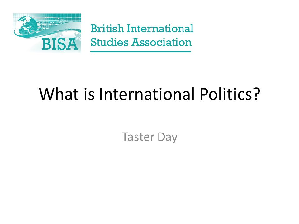 What is International Politics Taster Day