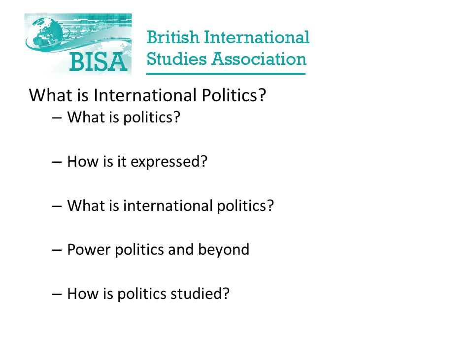 What is International Politics. – What is politics.
