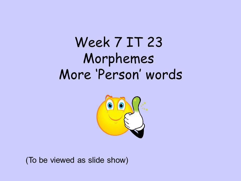 Answer sheet Week 7 IT 23 Name…………… More Person words Date ……………….