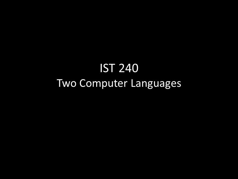IST 240 Two Computer Languages