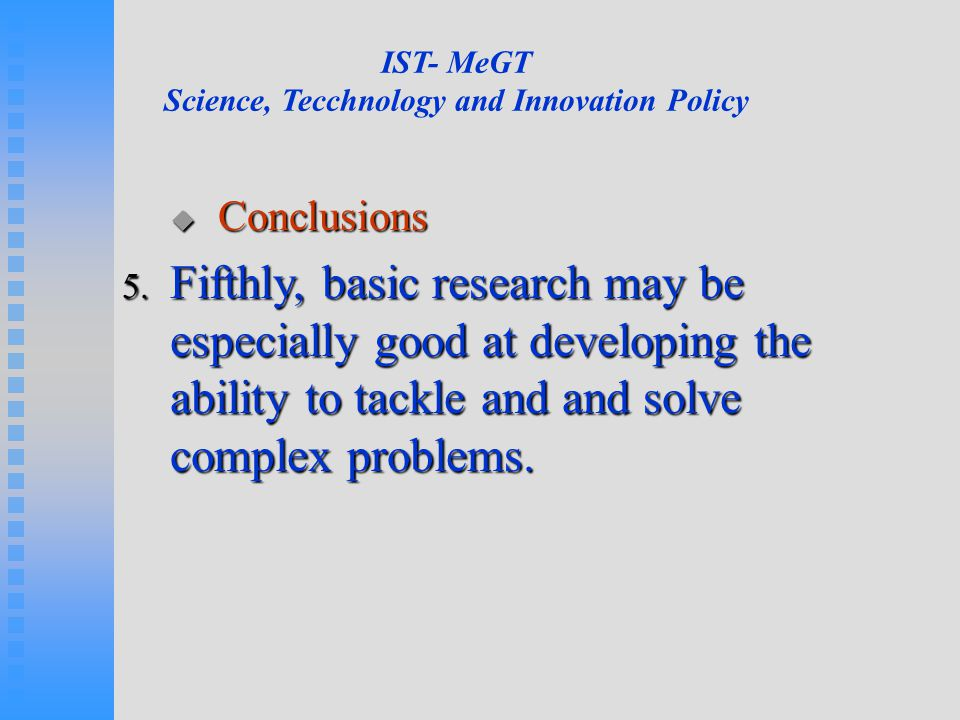 IST- MeGT Science, Tecchnology and Innovation Policy  Conclusions 5.