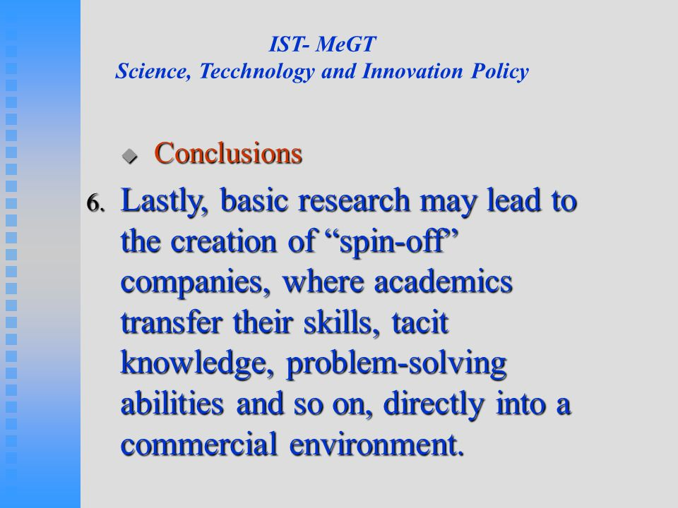 IST- MeGT Science, Tecchnology and Innovation Policy  Conclusions 6.