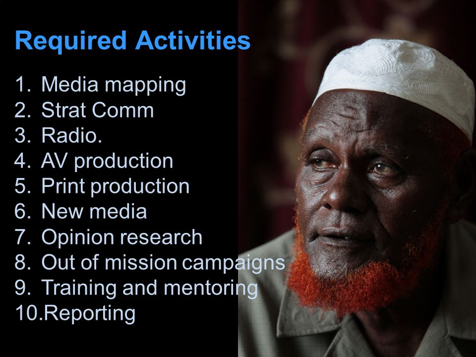 AU/UN IST Required Activities 1.Media mapping 2.Strat Comm 3.Radio.
