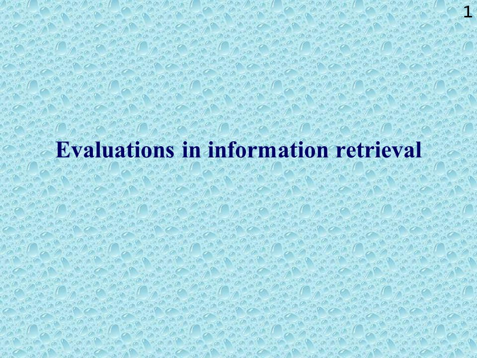 1 Evaluations in information retrieval