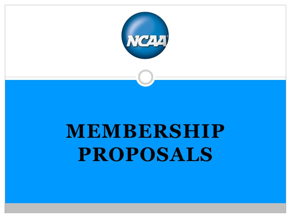 MEMBERSHIP PROPOSALS