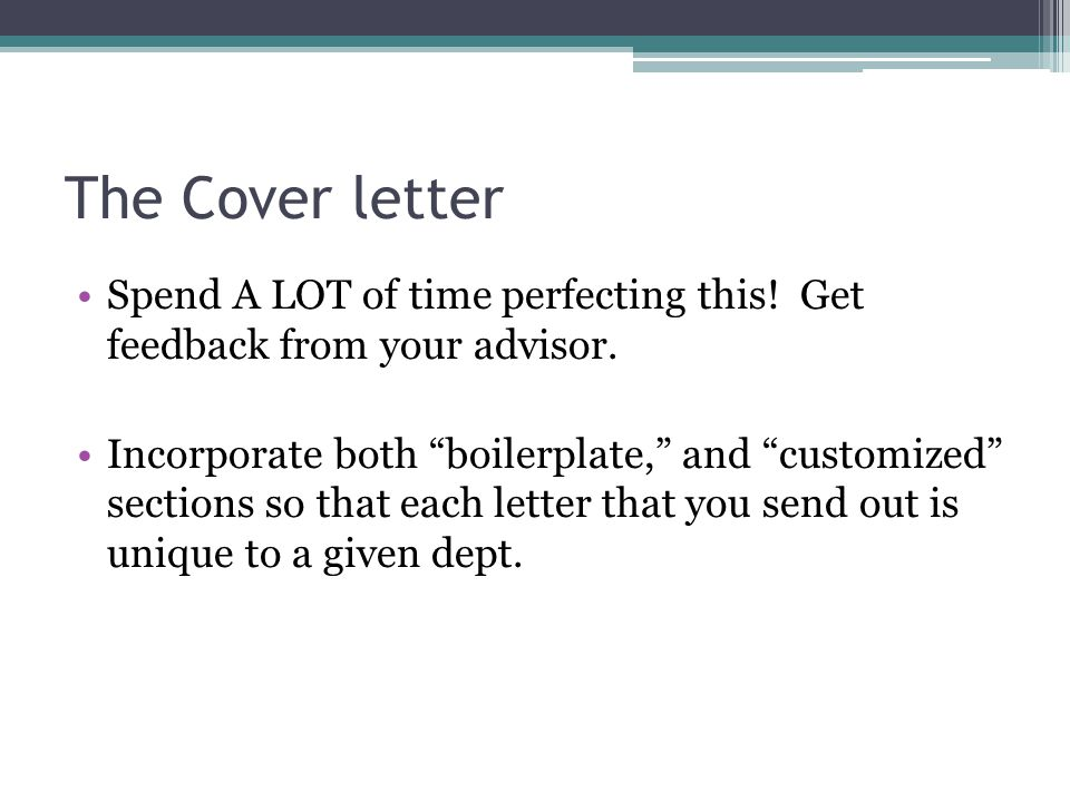 The Cover letter Spend A LOT of time perfecting this.