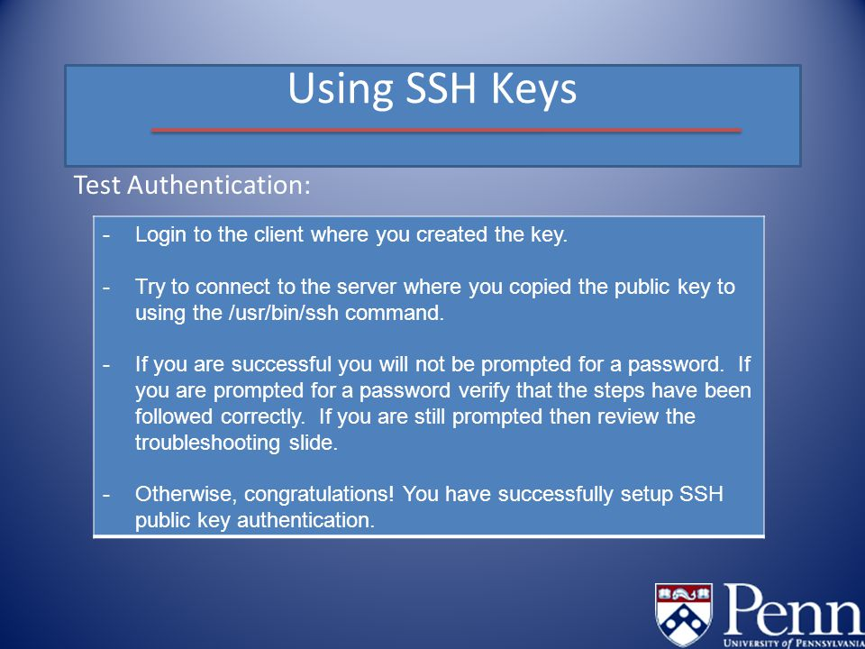 Using SSH Keys Test Authentication: -Login to the client where you created the key.