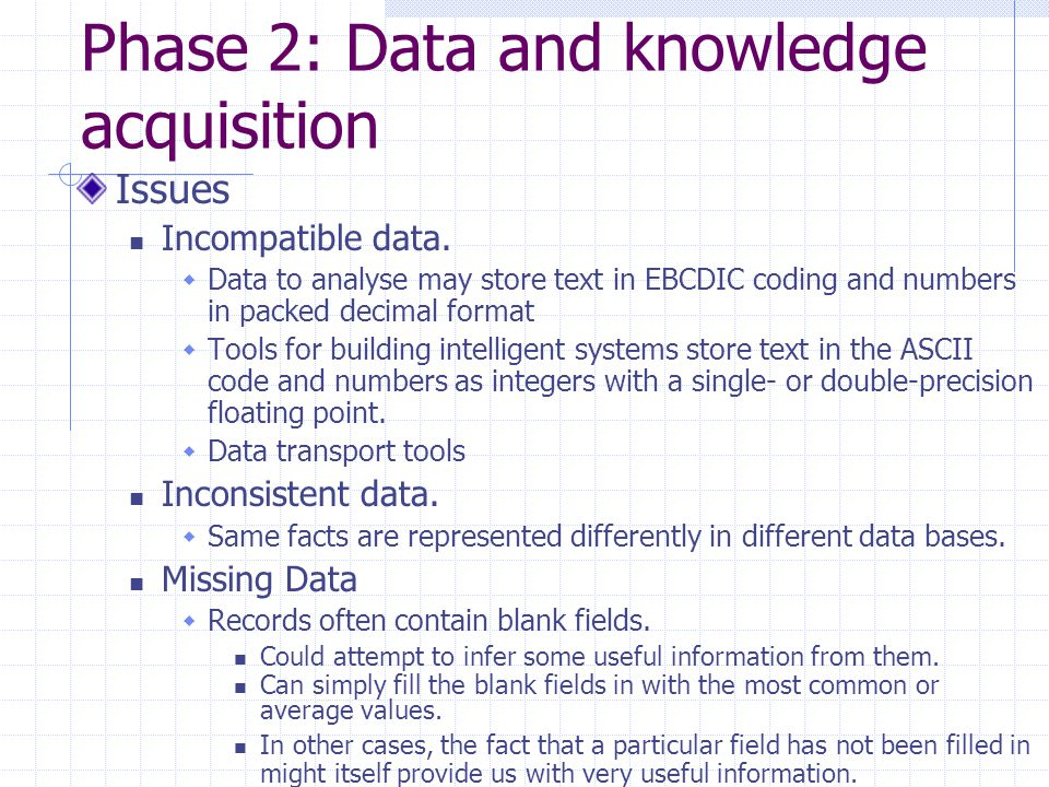 Phase 2: Data and knowledge acquisition Issues Incompatible data.