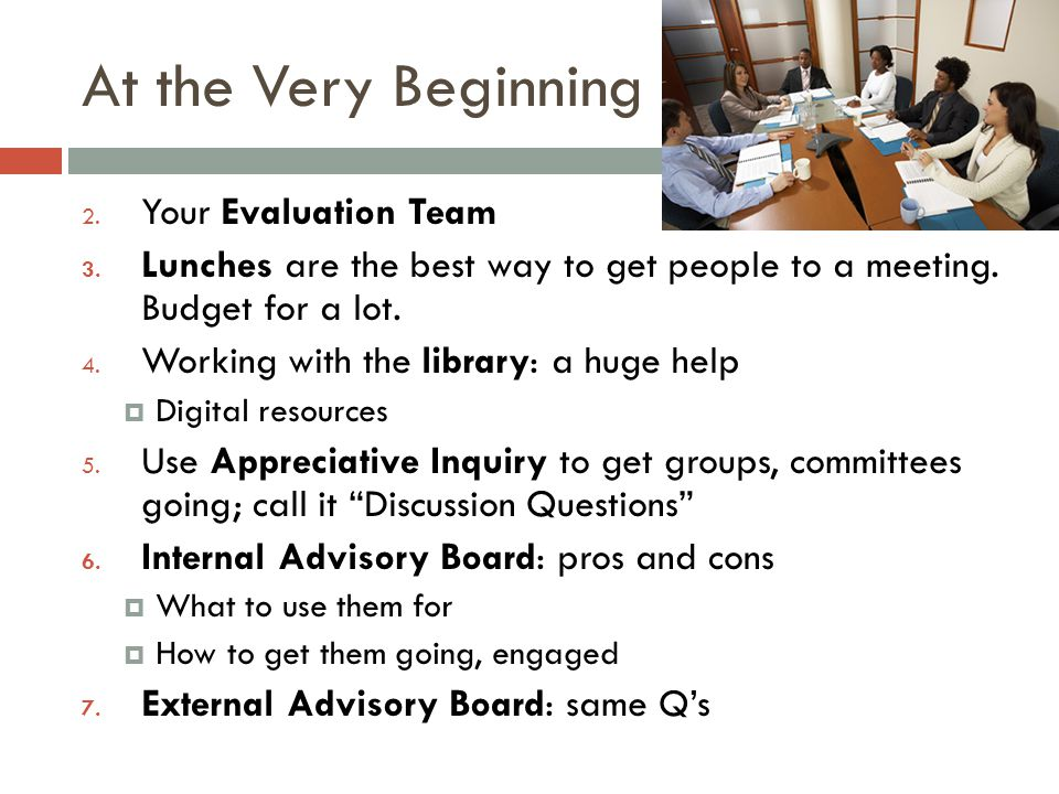 At the Very Beginning 2. Your Evaluation Team 3.