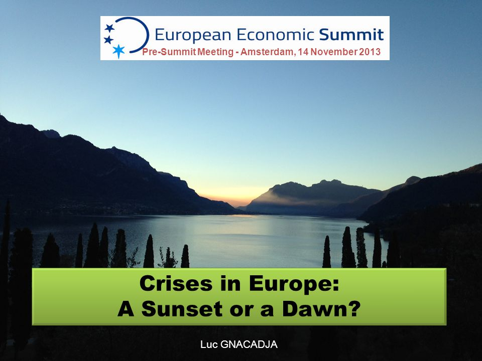Crises in Europe: A Sunset or a Dawn. Crises in Europe: A Sunset or a Dawn.