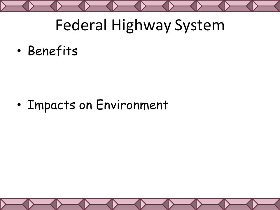Federal Highway System Benefits Impacts on Environment