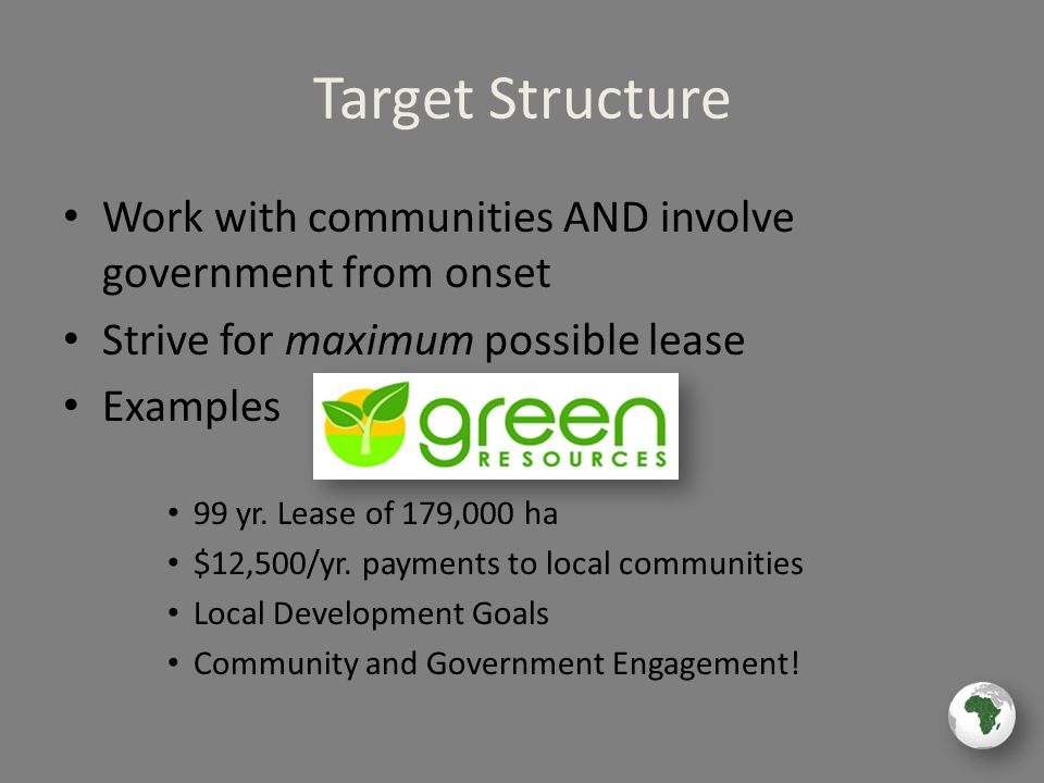 Target Structure Work with communities AND involve government from onset Strive for maximum possible lease Examples 99 yr.